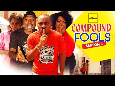 Compound Fools [Part 3] - 2015 Latest Nigerian Nollywood Movies