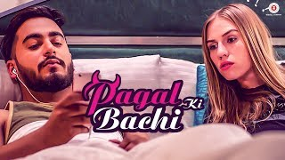 Pagal Ki Bachi – Official Music Video | Yatin Arora & Anatasia Elisee …