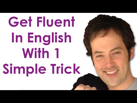 Get Fluent With 1 Trick - Become A Confident English Speaker