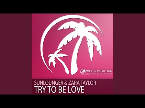 Try To Be Love (Radio Edit)