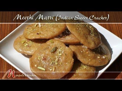 Meethi Mathri - Sweet Mathri- Indian Sweet Cracker Recipe by Manjula
