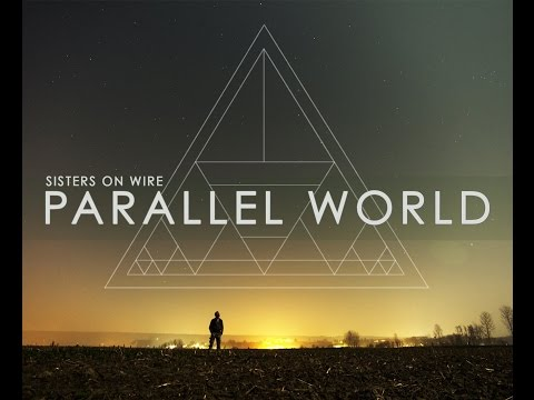 Sisters On Wire - Parallel World (Lyrics video)