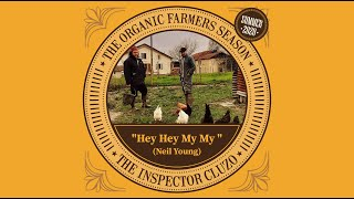 The Inspector Cluzo - The Organic Farmers Seasons-Summer 2020 - Hey Hey My My (Neil Young)