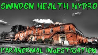 HAUNTED BRITAIN INVESTIGATIONS (HBI) - SWINDON HEALTH HYDRO PARANORMAL INVESTIGATION
