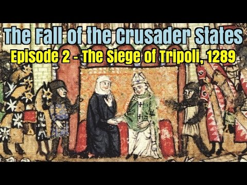 The Fall of the Crusader States - Episode 2: The Siege of Tripoli, 1289