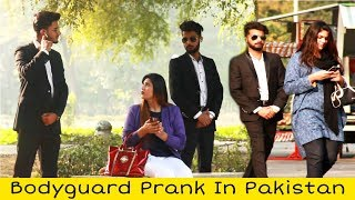 Bodyguard Prank | Prank in Pakistan
