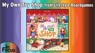 My Own Toy Shop - In Focus