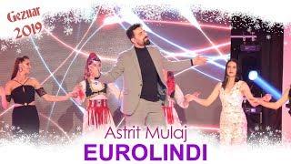 Astrit Mulaj - Luj Qyqek ( Gezuar 2019 )Eurolindi & Etc