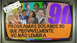 7 Programas dos Anos 90 que você não lembra | Canal Poltrona Cítrica 02