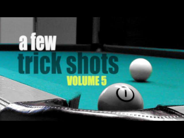A Few Trick Shots: Volume 5