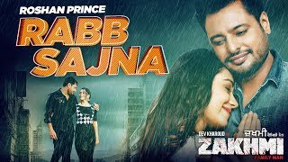 Rabb Sajna (Official Video) | Zakhmi | Roshan Prince | Dev Kharoud | Latest Punjabi Songs 2020