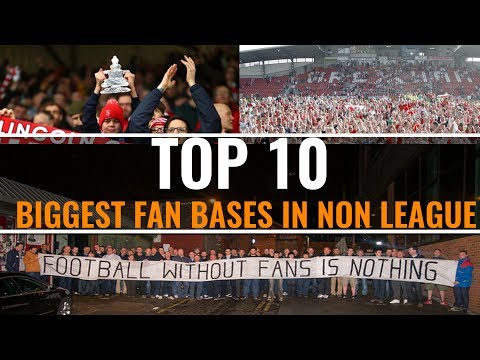 TOP 10 Biggest Non League Fanbases (Updated)