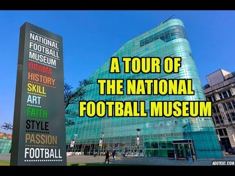 THE NATIONAL FOOTBALL MUSEUM - MANCHESTER - ENGLAND (HD)