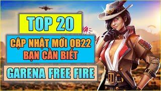 Free Fire   TOP 20 Cập Nhật Quan Trọng OB22 Bạn Cần Biết Trong Garena Free Fire   Rikaki Gaming