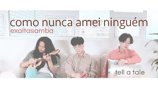 tell a tale - Como Nunca Amei Ninguém (cover)