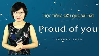 Học tiếng anh qua bài hát Proud of you - Hannah Pham