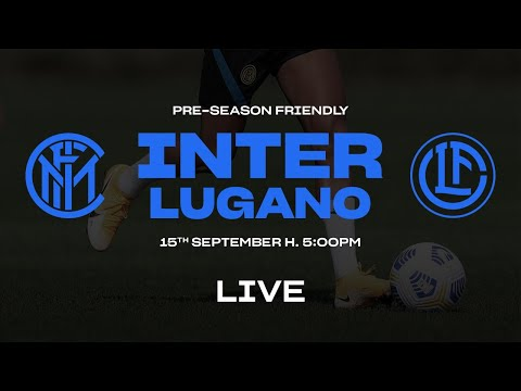 INTER vs LUGANO | LIVE | PRE-SEASON FRIENDLY | INTER 2020/21 🇮🇹⚫🔵🇨🇭