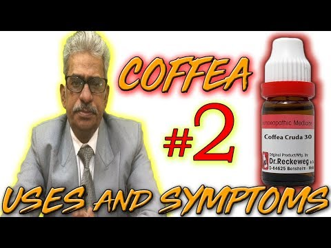 Coffea in Hindi (Part 2) - Uses & Symptoms by Dr P. S. Tiwari