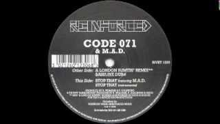 CODE 071 & M.A.D. -  STOP THAT feat M.A.D.