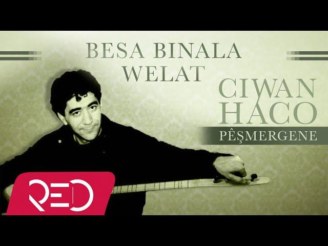 Ciwan Haco - Besa Binala Welat?Remastered?