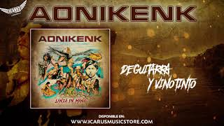 AONIKENK - De guitarra y vinotinto (Del disco Lanza en Mano - Oficial 2019)
