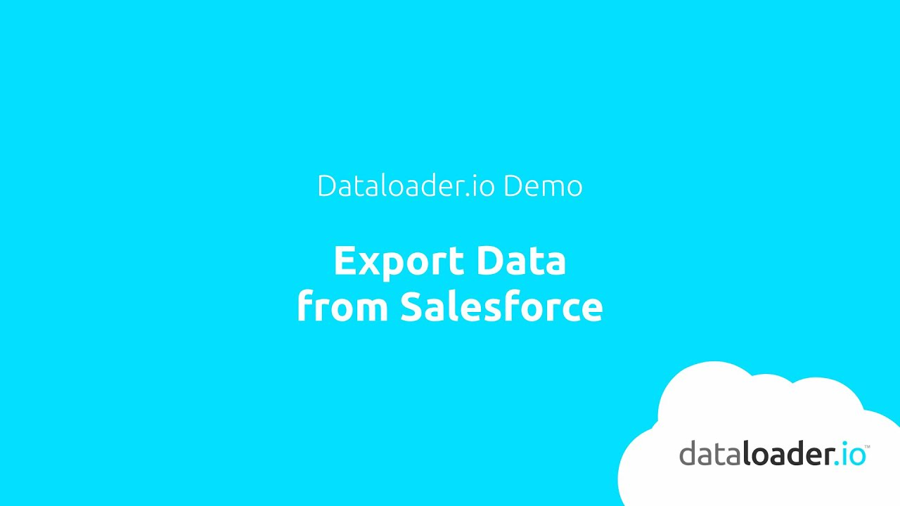Exporting data from Salesforce | dataloader io