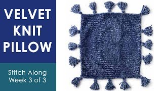 KNIT A VELVET PILLOW WITH TASSELS (Week 3 of 3) 💖 Bernat Stitch Along
