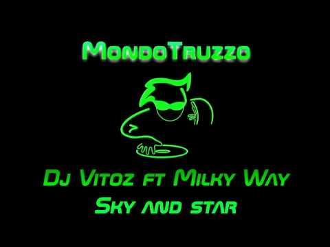 Dj Vitoz ft Milky Way - Sky and star