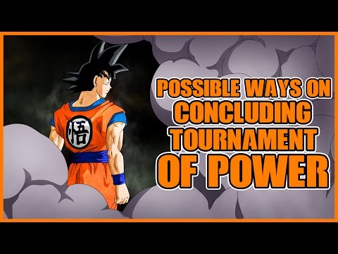 Possible Ways Of Concluding The Tournament Of Power In Dragon Ball Super