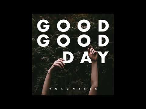 Volunteer - Good Good Day (Audio Only)