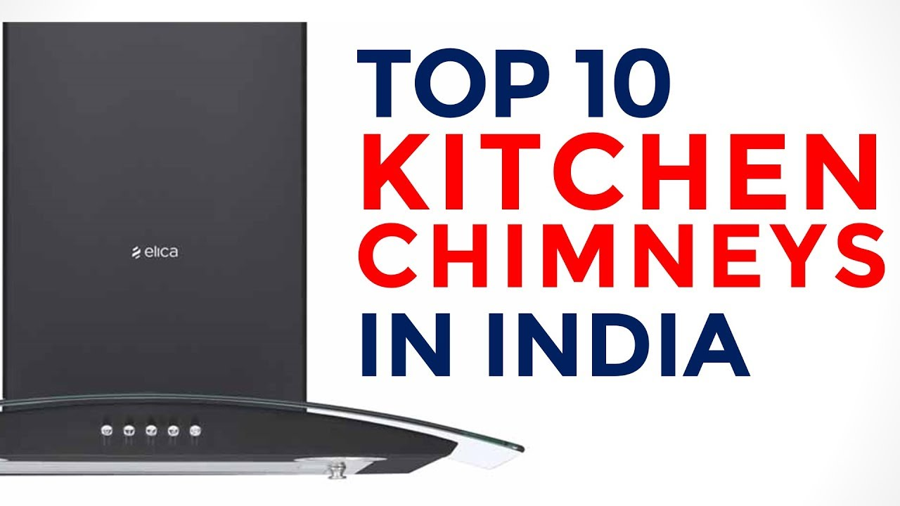 Top 10 Kitchen Chimneys In India With Price Best Suction Power Kitchen Chimneys 2017 Youtube