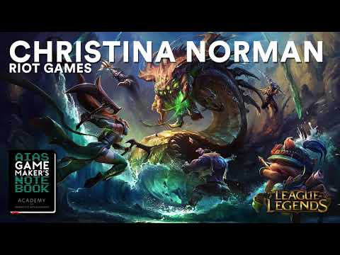 Christina Norman of Riot Games - The AIAS Game Maker's Notebook