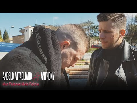 Angelo Vitagliano Ft. Anthony - Nun Putesse Maie Pazzia' (Video Ufficiale 2018) thumbnail