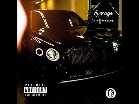 Bino Rideaux - Average feat Johnny Cinco Casey Veggies