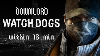 how to downlaod and install watch dogs using torrent