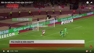 Tin Thể Thao 24h Hôm Nay (19h - 29/8): Sau Neymar, PSG Sẽ Hoàn Thiện Dream Team Với Bom Tấn Mbappe