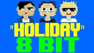 Holiday [8 Bit Tribute to Greenday] - 8 Bit Universe