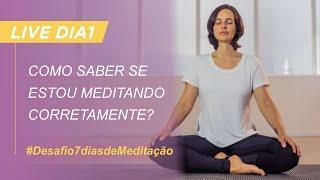Como saber se estou meditando corretamente?