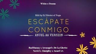 Esc Pate Conmigo Anuel Version Wisin, Ozuna, Bad Bunny, Arcangel, De La Ghetto, Noriel, Almighty.mp3