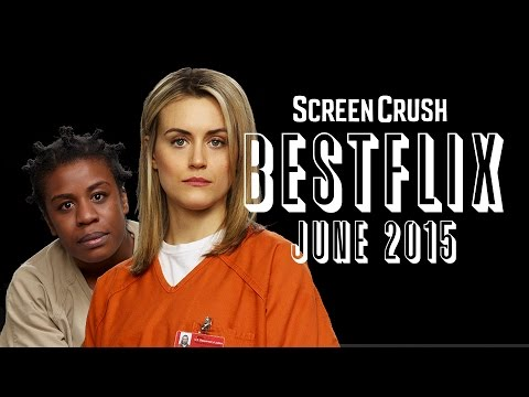Best of Netflix Instant For June 2015  Bestflix
