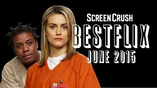 Best of Netflix Instant For June 2015 - Bestflix