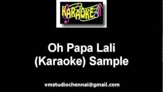 Oh Papa Lali Karaoke