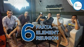 6 fakta element reunion + live performance