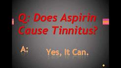 Does Aspirin Cause Tinnitus?