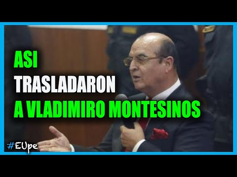 Imágenes del traslado del exasesor, VLADIMIRO MONTESINOS al penal de Ancón I