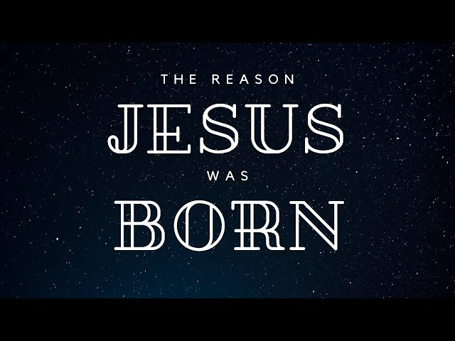 The Reason Jesus Was Born (John 18:37) - Pastor Robb Brunansky