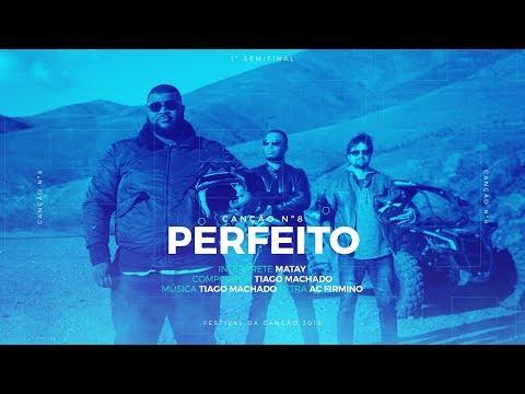 Matay - Perfeito - 1ª Semifinal | Festival da Canção 2019