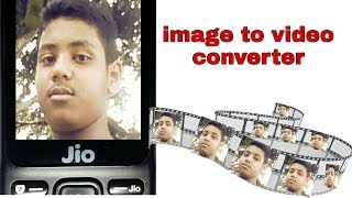 Image to Video movie maker for Jio Phone | how to convert image to video using jio phone