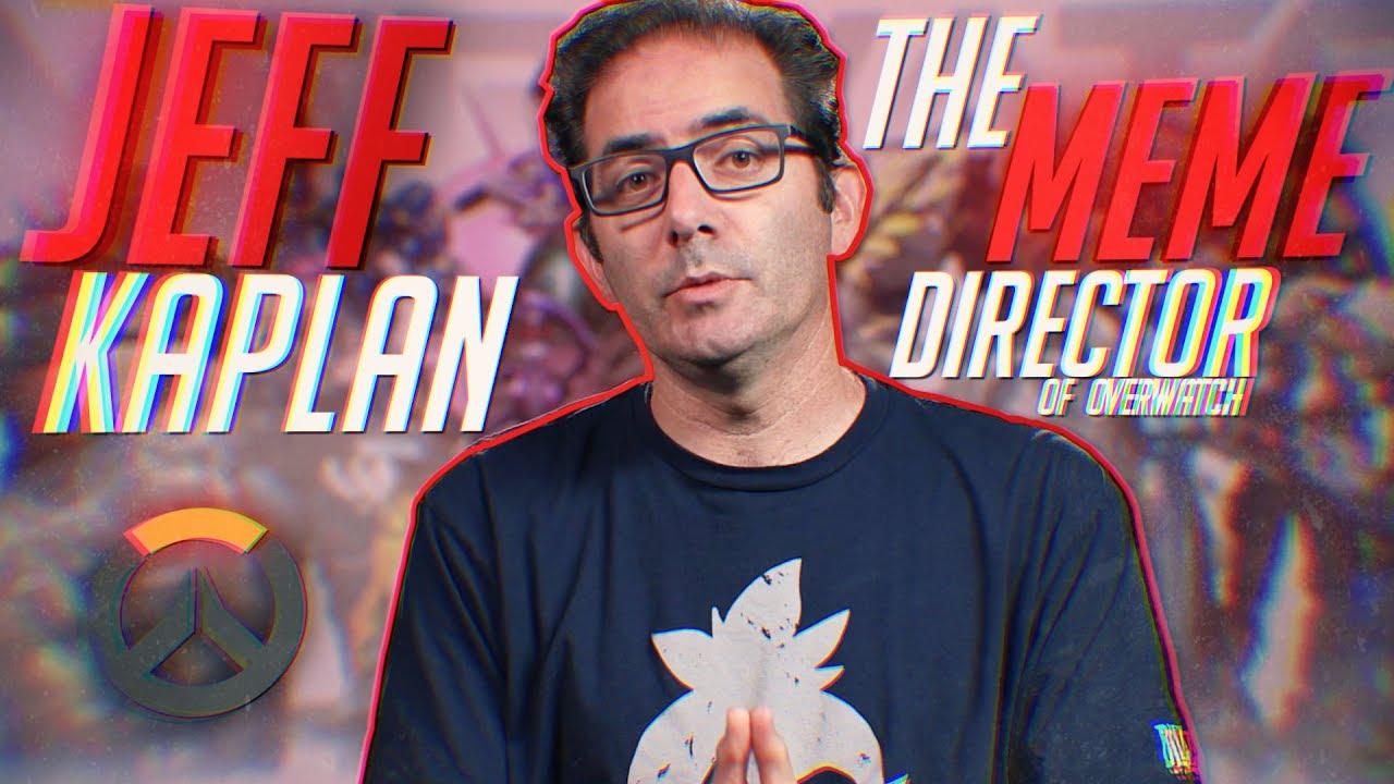 Jeff Kaplan The Meme Director Of Overwatch Youtube