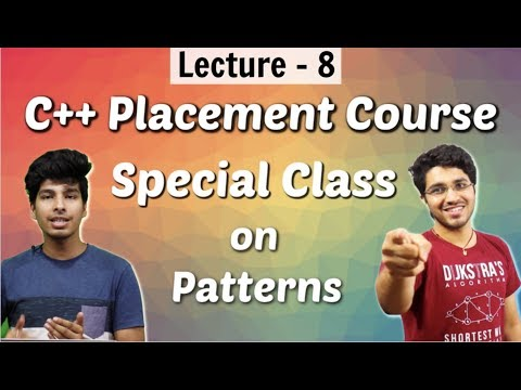 C++ Placement Course | Special Class on Patterns | Lecture 8 thumbnail